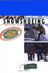 Snowshoeing: A Trailside Guide - Larry Olmsted