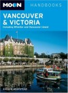 Moon Handbooks Vancouver and Victoria: Including Whistler and Vancouver Island - Andrew Hempstead