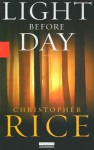 Light Before Day - Christopher Rice, Dallas Roberts