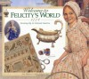 Welcome to Felicity's World · 1774: Growing Up in Colonial America (American Girls Collection) - Catherine Gourley, Jodi Evert, Mengwan Lin