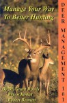 Deer Management 101: Manage Your Way to Better Hunting - Grant Woods, Robert Bennett