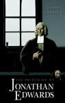 The Preaching Of Jonathan Edwards - John Carrick