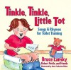 Tinkle, Tinkle, Little Tot: Songs and Rhymes for Toilet Training - Bruce Lansky