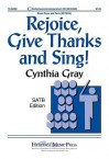 Rejoice, Give Thanks and Sing! - Cynthia Gray