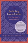 Rethinking Islam Studies: From Orientalism to Cosmopolitanism - Carl W. Ernst, Richard C. Martin, Bruce B. Lawrence