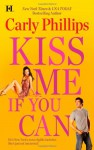 Kiss Me If You Can - Carly Phillips