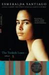 The Turkish Lover: A Memoir - Esmeralda Santiago