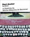 A História da Minha Máquina de Escrever - Paul Auster