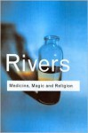 Medicine, Magic and Religion - W.H.R. Rivers
