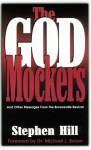 The God Mockers: And Other Messages from the Brownsville Revival - Stephen Hill