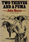 Two Thieves and a Puma - John Henry Reese