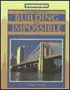 Construction: Building the Impossible - Nathan Aaseng