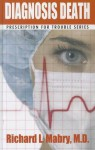 Diagnosis Death: Medical Suspense with Heart - Richard L. Mabry