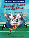 Matt Christopher's Football Jokes and Riddles - Matt Christopher, Larry Johnson