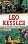 From Tyranny to Freedom - Leo Kessler