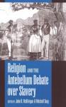 Religion and the Antebellum Debate over Slavery - John R. McKivigan, John R. McKivigan