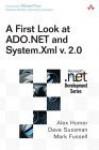 A First Look at ADO.NET and System.XML V. 2.0 - Alex Homer, David Sussman, Mark Fussell