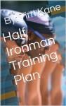 Half Ironman Training Plan - Tim Kane