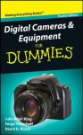 Digital Cameras and Equipment For Dummies - Julie Adair King, Serge Timacheff, David D. Busch