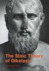 The Stoic Theory of Oikeiosis - Troels Engberg-Pedersen