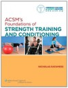 ACSM's Foundations of Strength Training and Conditioning - American College of Sports Medicine, Nicholas Ratamess, Nicholas Ratamess Jr. Cscs*d Fnsca