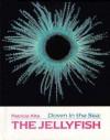 Down in the Sea: The Jellyfish (Down in the Sea) - L. Patricia Kite, Abby Levine