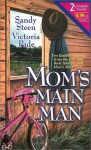 Mom's Main Man: Some Kind of Hero/Cowboy's Kiss - Sanda Steen, Victoria Pade