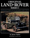 Original Land-Rover Series 1: The Restorer's Guide to all civil and military models 1948-58 - James Taylor