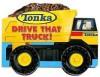 Tonka Drive That Truck (Tonka) - Gail Herman, Thomas LaPadula