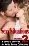 Sexy Situations - Volume Two - An Xcite Books Collection - Esmeralda Greene, D C Kohn, J Smith