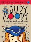Judy Moody Declares Independence. Megan McDonald - Megan McDonald