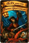 Alex and the Ironic Gentleman - Adrienne Kress