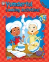 Explore 24 Yumderful Cooking Activities, Grades 2 - 5 - Kim Carlson