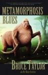 Metamorphosis Blues - Bruce Taylor
