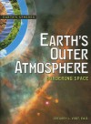 Earth's Outer Atmosphere: Bordering Space - Gregory L. Vogt