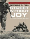 Street Without Joy: The French Debacle In Indochina - Bernard B. Fall, Derek Perkins