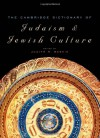 The Cambridge Dictionary Of Jewish History, Religion, And Culture - Judith R. Baskin