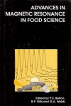 Advances in Magnetic Resonance in Food Science - Peter S. Belton, B.P. Hills, Graham A. Webb