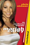 Mariah Carey Revisited: The Unauthorized Biography - Chris Nickson