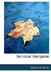 The Lesser Bourgeoisie (Large Print Edition): (The Middle Classes) - Honoré de Balzac