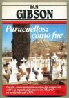 Paracuellos: cómo fue - Ian Gibson, Guillermo Gortazar