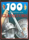 100 Things You Should Know about Gladiators - Rupert Matthews
