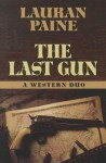 The Last Gun: A Western Duo - Lauran Paine