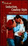 Seduction, Cowboy Style (Silhouette Desire) - Anne Marie Winston
