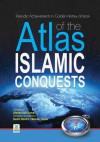 Atlas of the Islamic conquests Part II - Darussalam Publishers