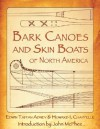 Bark Canoes and Skin Boats of North America - Edwin Tappan Adney