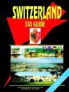 Switzerland Tax Guide - USA International Business Publications, USA International Business Publications