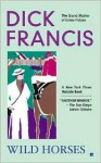 Wild Horses (Audio) - Dick Francis