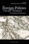 The Foreign Policies of Arab States: The Challenge of Globalization - Bahgat Korany, Ali E. Hillal Dessouki