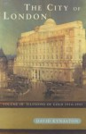 The City of London, Volume III: Illusions of Gold, 1914-1945 - David Kynaston